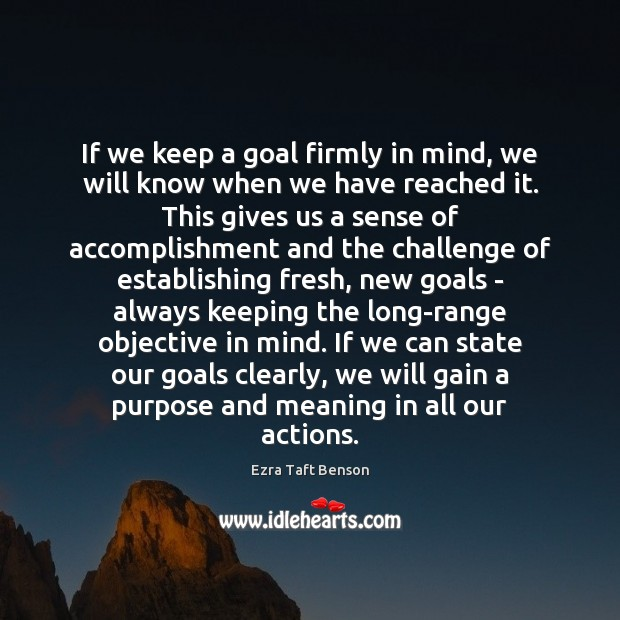 Image, If we keep a goal firmly in mind, we will know when