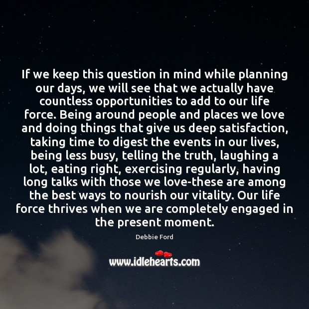 If we keep this question in mind while planning our days, we Image