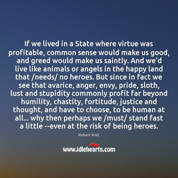 Image, If we lived in a State where virtue was profitable, common sense