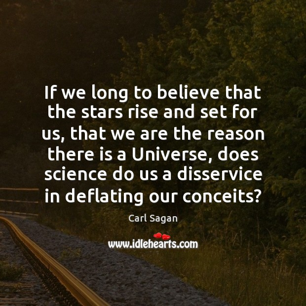 If we long to believe that the stars rise and set for Image