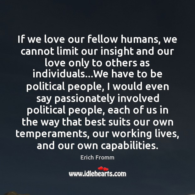 If we love our fellow humans, we cannot limit our insight and Image