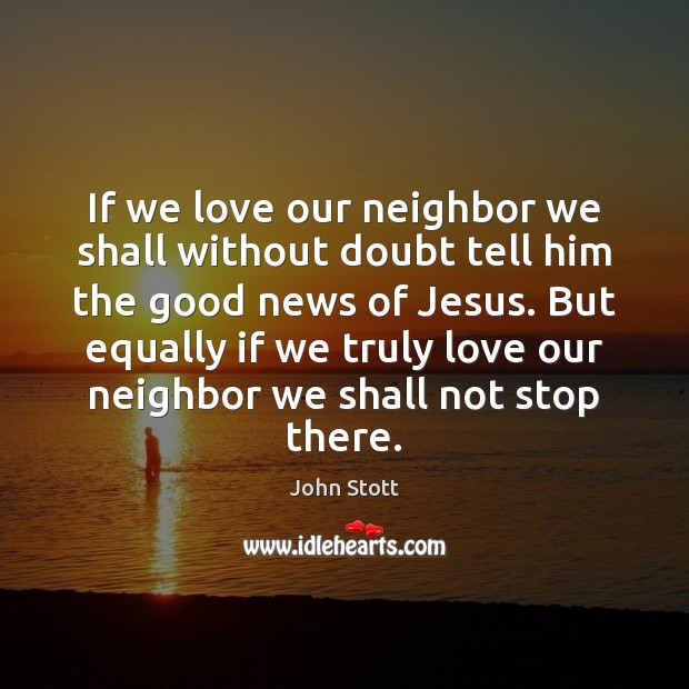 If we love our neighbor we shall without doubt tell him the Image