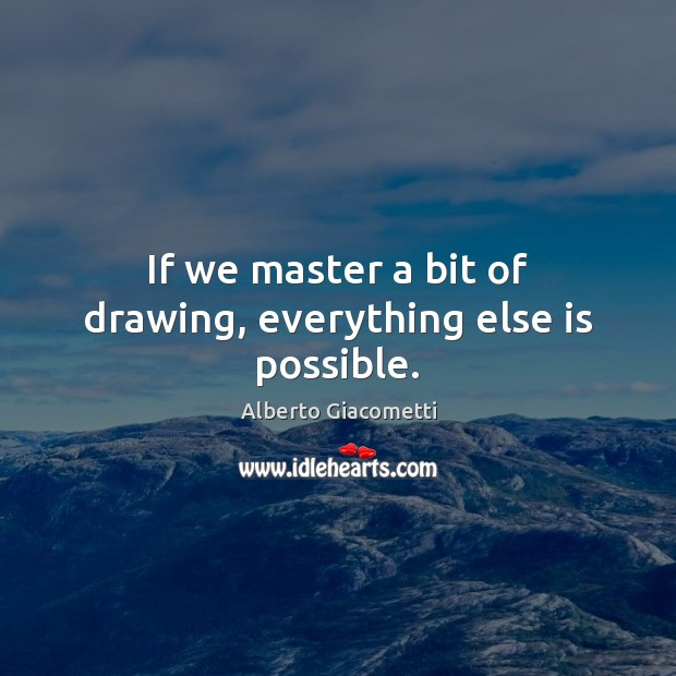 If we master a bit of drawing, everything else is possible. Image