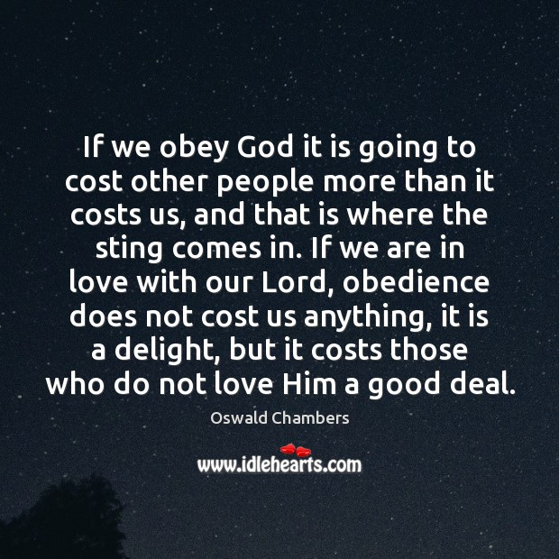 If we obey God it is going to cost other people more Image