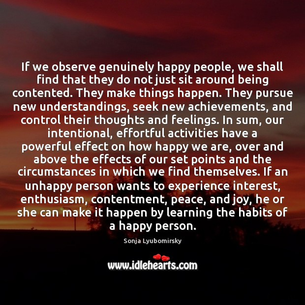Image, If we observe genuinely happy people, we shall find that they do