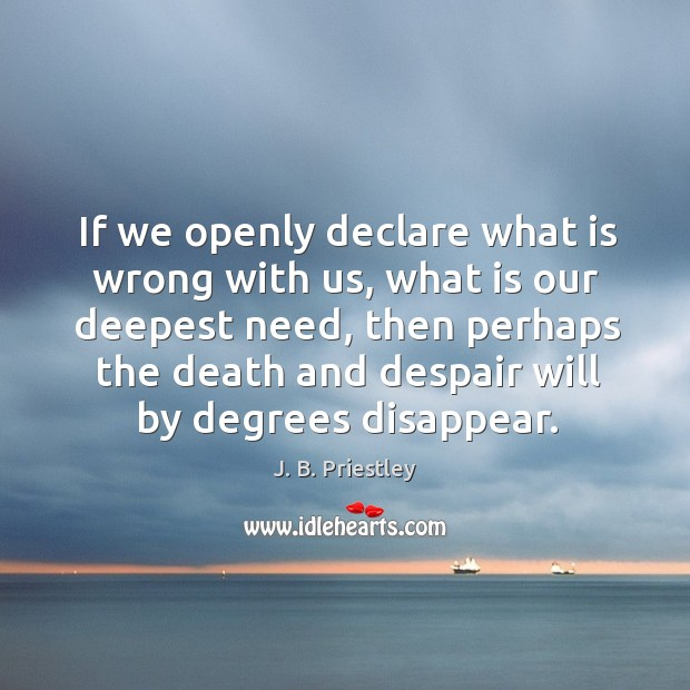 If we openly declare what is wrong with us, what is our deepest need Image