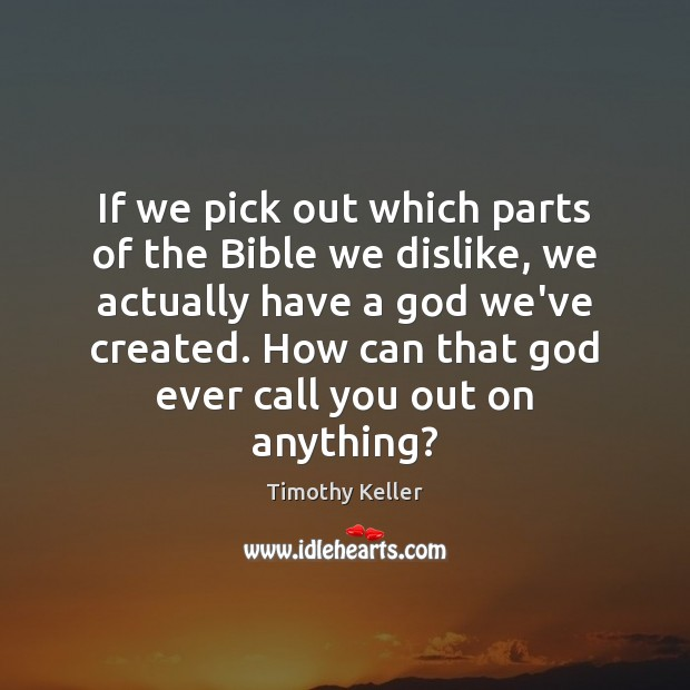 Image, If we pick out which parts of the Bible we dislike, we
