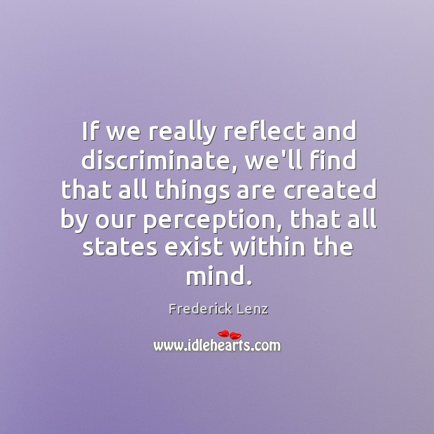 Image, If we really reflect and discriminate, we'll find that all things are