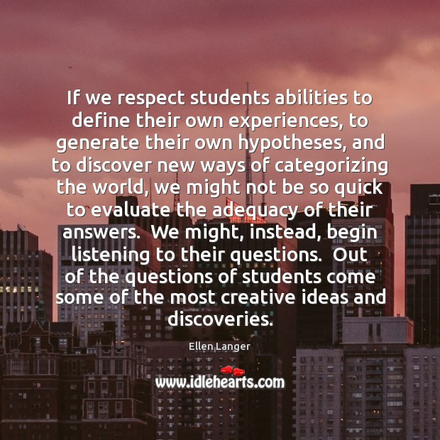 Image, If we respect students abilities to define their own experiences, to generate