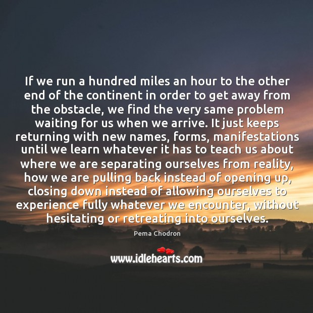 Image, If we run a hundred miles an hour to the other end