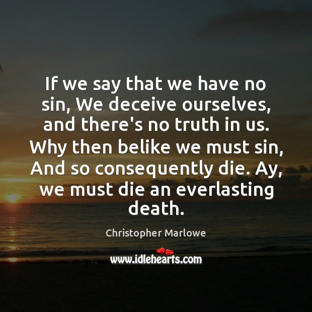 If we say that we have no sin, We deceive ourselves, and Image