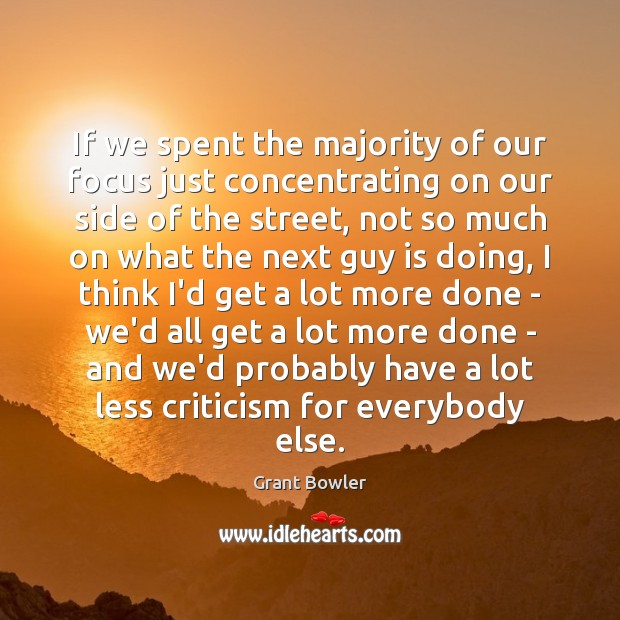 If we spent the majority of our focus just concentrating on our Image