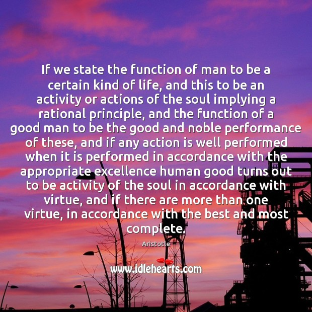 Image, If we state the function of man to be a certain kind