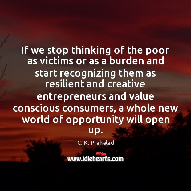 Image, If we stop thinking of the poor as victims or as a