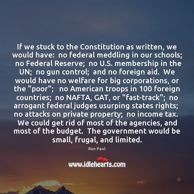 If we stuck to the Constitution as written, we would have:  no Ron Paul Picture Quote
