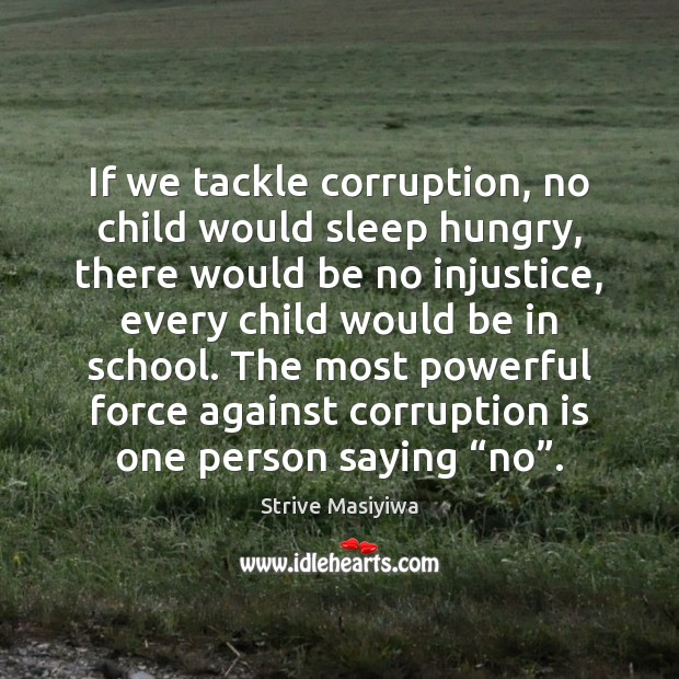 If we tackle corruption, no child would sleep hungry, there would be School Quotes Image