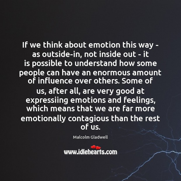 If we think about emotion this way – as outside-in, not inside Image