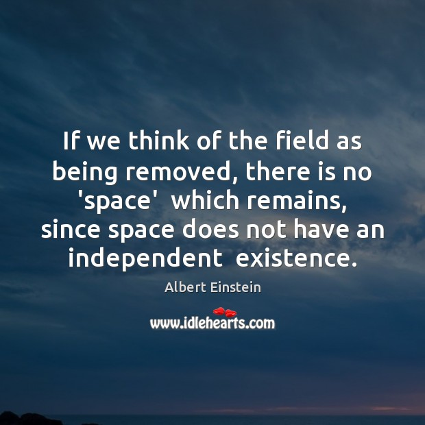 Image, If we think of the field as being removed, there is no
