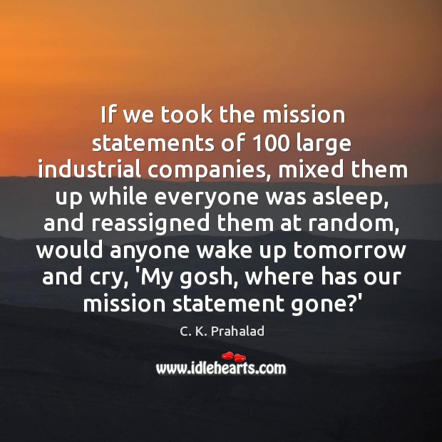 Image, If we took the mission statements of 100 large industrial companies, mixed them
