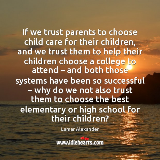 If we trust parents to choose child care for their children, and Image