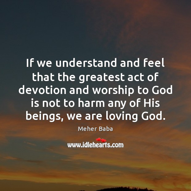 If we understand and feel that the greatest act of devotion and Image