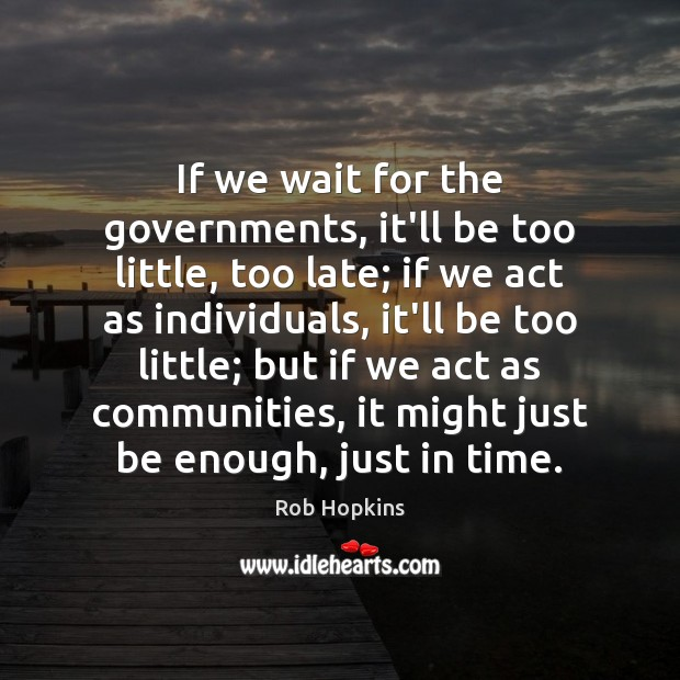 If we wait for the governments, it'll be too little, too late; Image