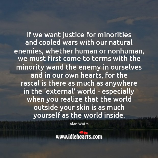 If we want justice for minorities and cooled wars with our natural Image