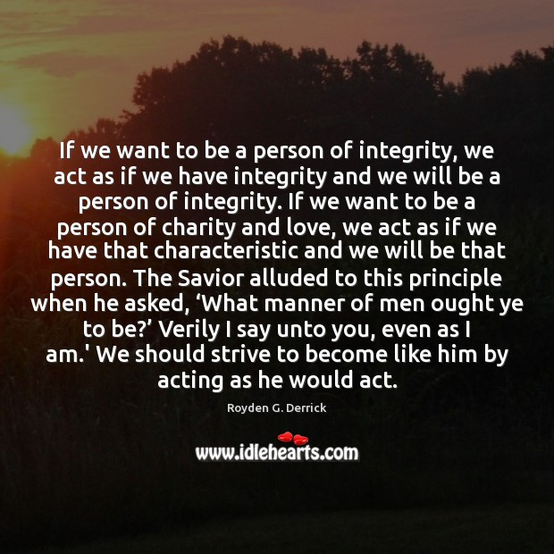 If we want to be a person of integrity, we act as Image