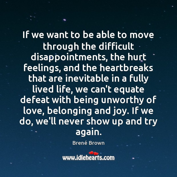 Image, If we want to be able to move through the difficult disappointments,