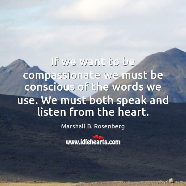 Image, If we want to be compassionate we must be conscious of the