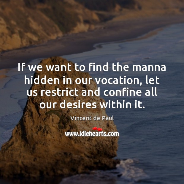 Image, If we want to find the manna hidden in our vocation, let