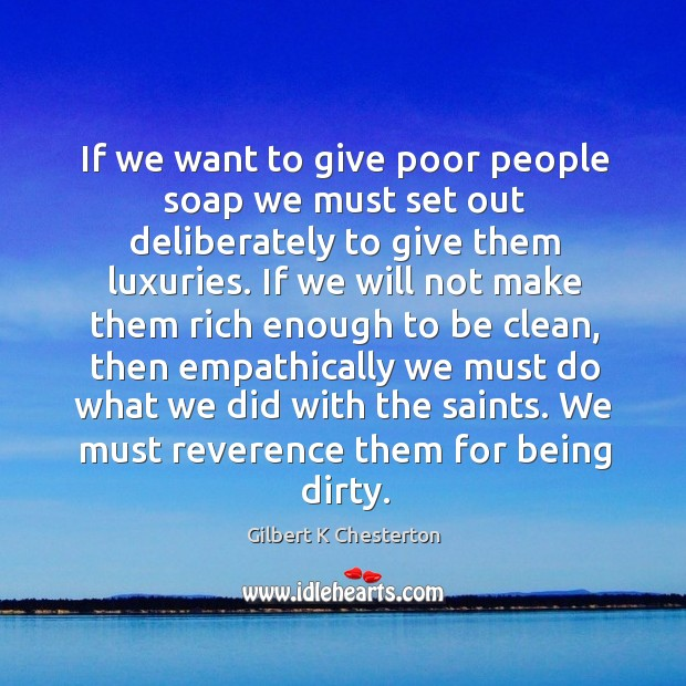 If we want to give poor people soap we must set out Image