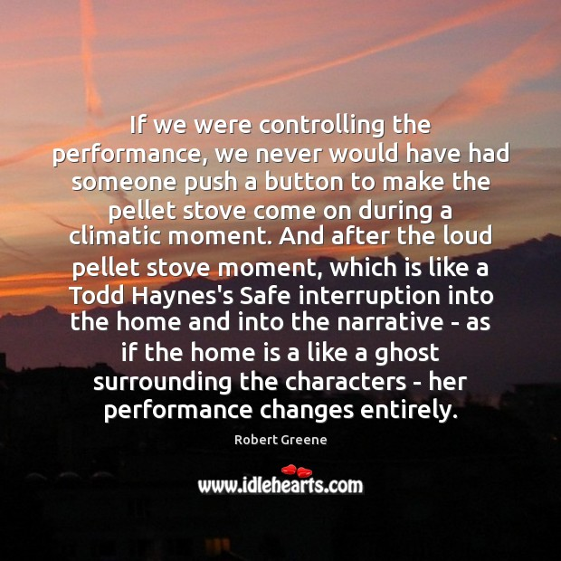 Image, If we were controlling the performance, we never would have had someone