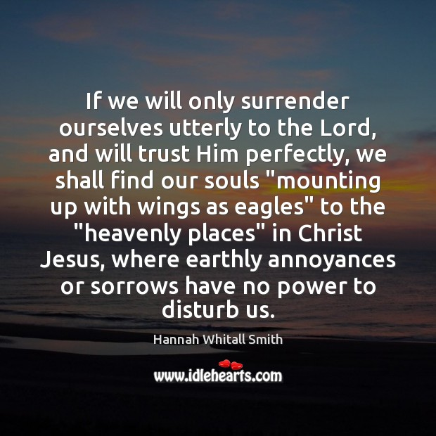 Image, If we will only surrender ourselves utterly to the Lord, and will
