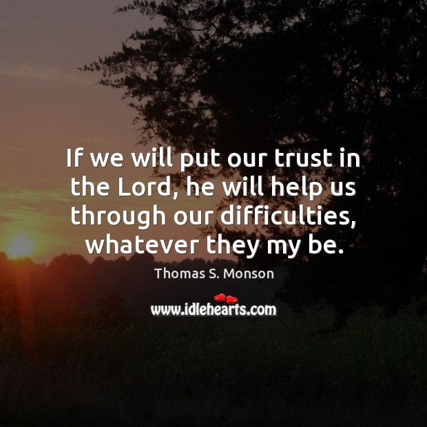 If we will put our trust in the Lord, he will help Image