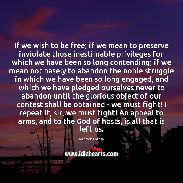 Image, If we wish to be free; if we mean to preserve inviolate