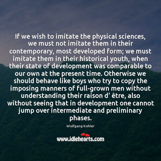 Image, If we wish to imitate the physical sciences, we must not imitate