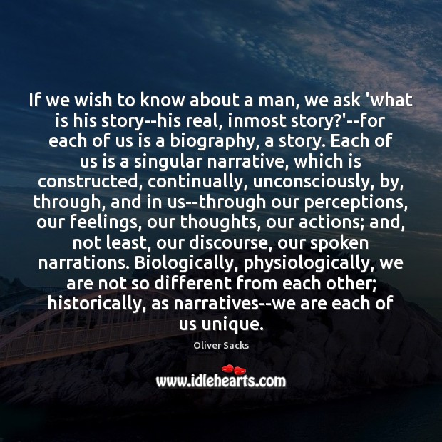 If we wish to know about a man, we ask 'what is Oliver Sacks Picture Quote