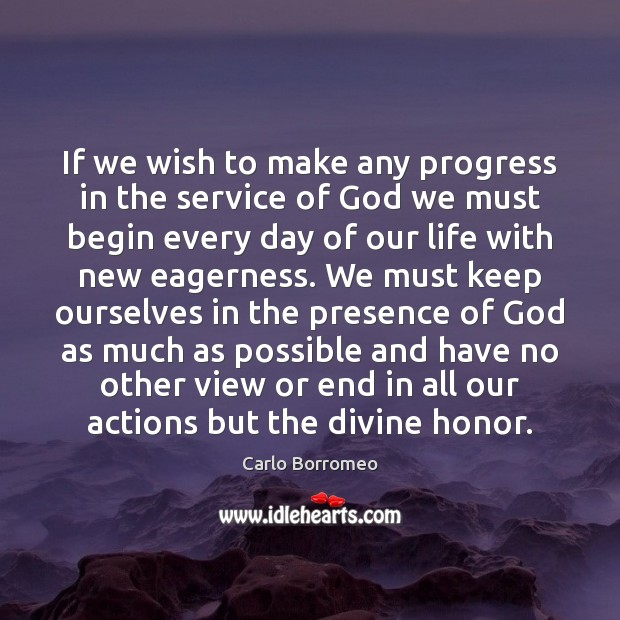 Image, If we wish to make any progress in the service of God