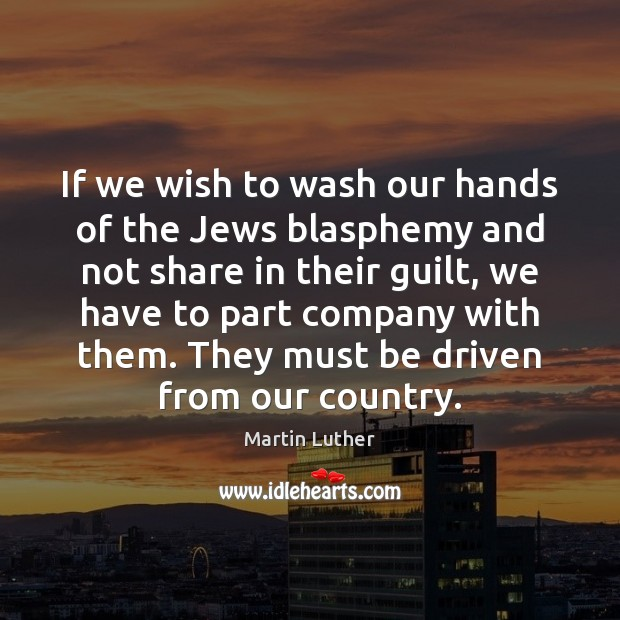 If we wish to wash our hands of the Jews blasphemy and Image