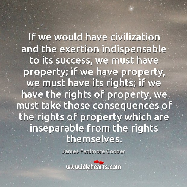 If we would have civilization and the exertion indispensable to its success Image