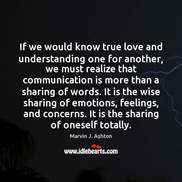 If we would know true love and understanding one for another, we Image