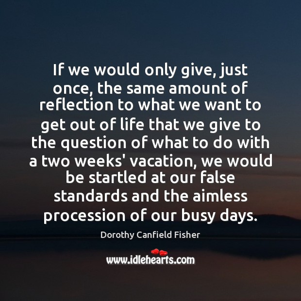 If we would only give, just once, the same amount of reflection Image