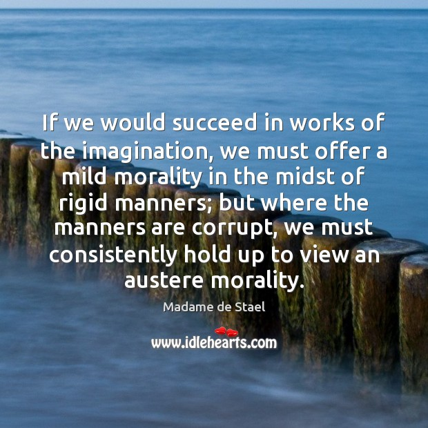 Image, If we would succeed in works of the imagination, we must offer