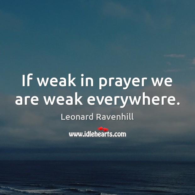 If weak in prayer we are weak everywhere. Image