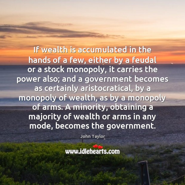 Image, If wealth is accumulated in the hands of a few, either by