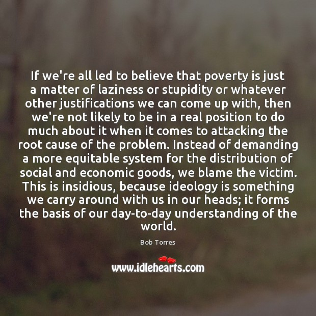 If we're all led to believe that poverty is just a matter Image