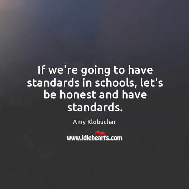 Image, If we're going to have standards in schools, let's be honest and have standards.