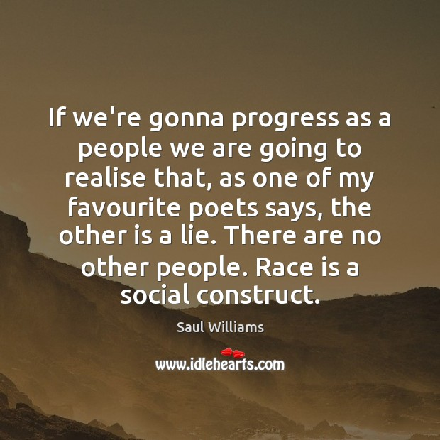 If we're gonna progress as a people we are going to realise Image