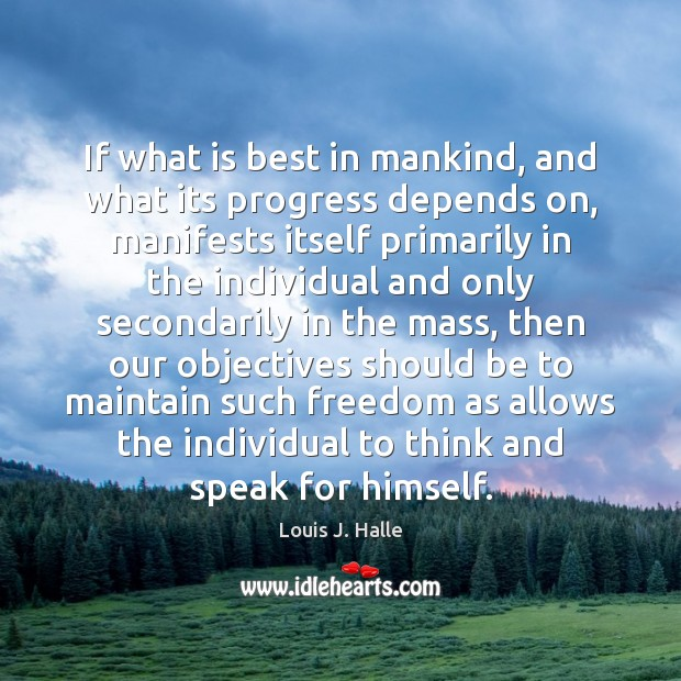Image, If what is best in mankind, and what its progress depends on,